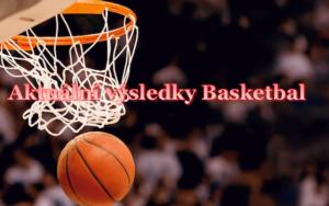 Aktuální výsledky Basketbal