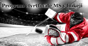 Program čtvrtfinále MS v hokeji